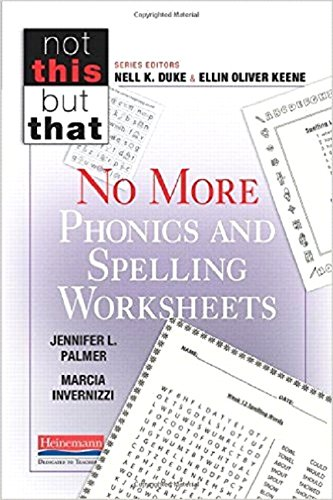 (No More Phonics and Spelling Worksheets (Not This but)