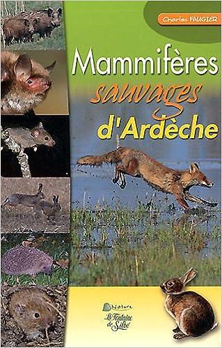 Téléchargement Mammifères sauvages d'Ardèche pdf epub