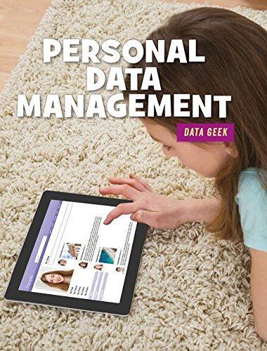 Personal Data Management (21st Century Skills Library: Data Geek)
