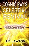 Cosmic Ray's Celestial Revival