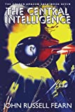 The Central Intelligence, John Russell Fearn, 1479400424