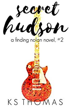 Secret Hudson (A Finding Nolan Novel Book 2) by [Thomas, K.S.]