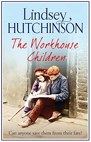 The Workhouse Children: A heartwarming saga by [Hutchinson, Lindsey]