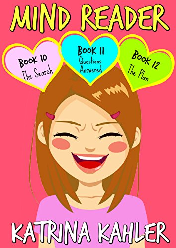 MIND READER : Part Four - Books 10, 11 & 12: (Diary Book for Girls aged 9-12) (Mind Reader Book)