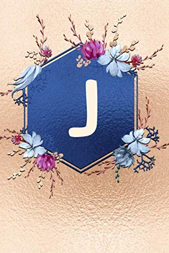 Price comparison product image J: Beautiful Rose Gold Monogram Initial J Notebook: Stylish Floral Gift Journal For Girls And Women