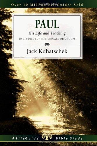 Paul: His Life and Teaching (Lifeguide Bible Studies) PDF