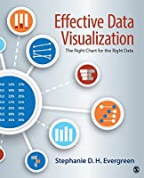 Effective Data Visualization: The Right Chart for the Right Data Front Cover