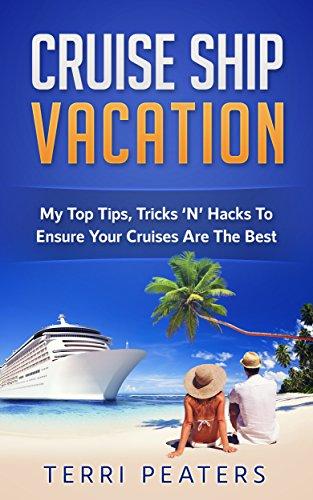Amazoncom Cruise Ship Vacation My Top Tips Tricks N Hacks To - Cruise ship tricks