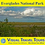 Everglades National Park: A Self-guided Pictorial Sightseeing Tour (Visual Travel Tours Book 221)