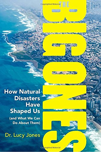 The Big Ones: How Natural Disasters Have Shaped Us (and What We Can Do About Them) cover