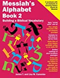 Messiah's Alphabet Book 2: Building a Biblical Vocabulary: Volume 2