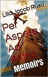 Per Aspera Ad Astra: Memoirs