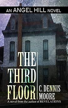 The Third Floor: an Angel Hill novel by [Moore, C. Dennis]