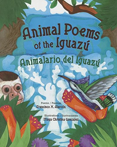 Read Online Animal Poems of the Iguazú / Animalario Del Iguazú (English and Spanish Edition) pdf