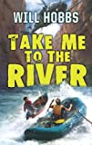Take Me to the River, Will Hobbs, 0060741449