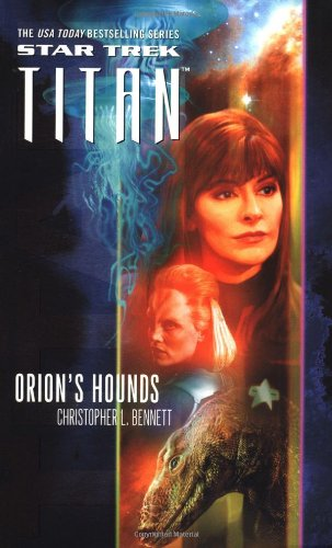 Orion's Hounds (Star Trek: Titan, Book 3)