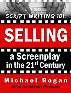 Script Writing 101: Selling a Screenplay in the 21st Century | Vol. 5 of the ScriptBully