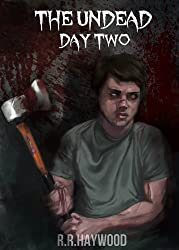 The Undead Day Two. (Book Two of The Undead series)