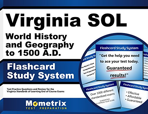Virginia SOL World History and Geography to 1500 A.D. Flashcard Study System: Virginia SOL Test Practice Questions & Exam Review for the Virginia Standards of Learning End of Course Exams (Cards)