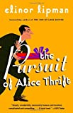 The Pursuit of Alice Thrift, Elinor Lipman, 0375724591