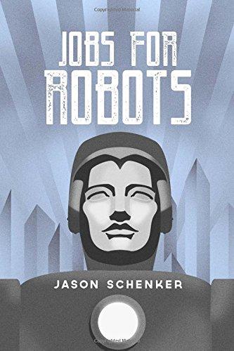 Jobs Robots Between Robocalypse Robotopia product image