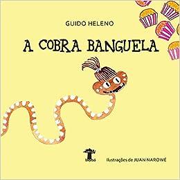 Resultado de imagem para a cobra banguela
