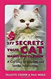 img - for 277 Secrets Your Cat Wants You to Know: A Cat-alog of Unusual and Useful Information book / textbook / text book