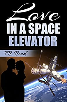 Love in a Space Elevator by [Bond, T.B.]
