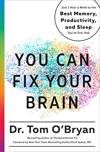 You Can Fix Your Brain: Just 1 Hour a Week to the Best Memory, Productivity, and Sleep You've Ever Had (Best Foods To Improve Memory)