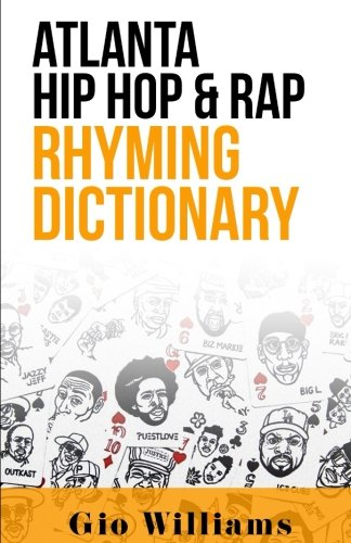 Atlanta Hip Hop & Rap Rhyming Dictionary