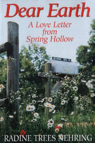 Book: Dear Earth - A Love Letter from Spring Hollow by Radine Trees Nehring