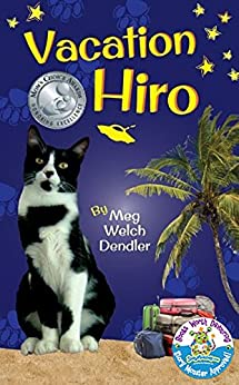 Vacation Hiro (Cats in the Mirror Book 2) by [ Meg Dendler]