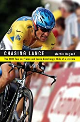 Chasing Lance: The 2005 Tour de France and Lance Armstrong's Ride of a Lifetime