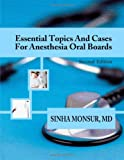 Essential Topics and Cases for Anesthesia Oral Boards, Sinha Monsur, 1435767640