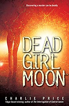 Dead Girl Moon by [Price, Charlie]