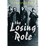 The Losing Roleby Steve Anderson