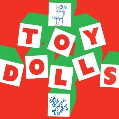 Price comparison product image Dig That Groove Baby by Toy Dolls Extra tracks, Import, Original recording remastered edition (2007) Audio CD