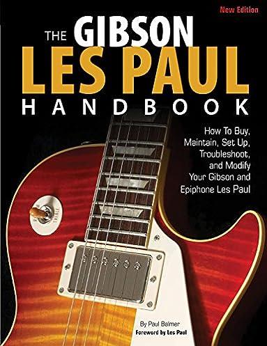 the gibson les paul handbook new edition how to buy maintain rh amazon com Gibson ES-150 Gibson Dark Fire