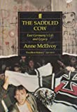 img - for The Saddled Cow: East Germany's Life and Legacy book / textbook / text book