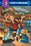 Johnny Appleseed: My Story (Step-Into-Reading, Step 3)