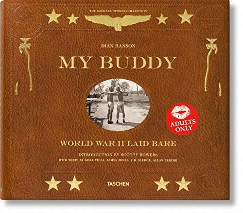 My Buddy. World War II Laid Bare (Michael Stokes Collection) (My Buddy World War Ii Laid Bare)
