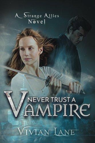 Never Trust A Vampire (Strange Allies novel #1)