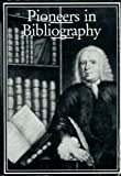 Pioneers in Bibliography, Robin Myers, 0906795699