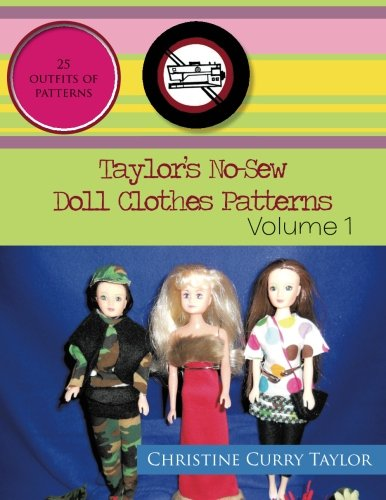 Taylor's No-Sew Doll Clothes Patterns: Volume 1 by Brand: Trafford