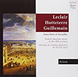 Arion Plays Leclair, Hotteterre, and Guillemain: French Chamber Music in the 18th Century