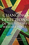 Changing Directions of the British Welfare State, , 0708325467