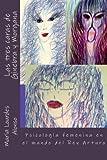 Las Tres Caras de Ginebra Y Morgana: Psicología Femenina En El Mundo del Rey Arturo