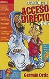 Oración: tu acceso directo a Dios (Spanish Edition)