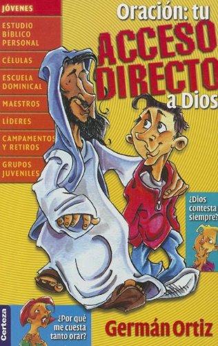 Oración: tu acceso directo a Dios (Spanish Edition) by HarperCollins Christian Pub.