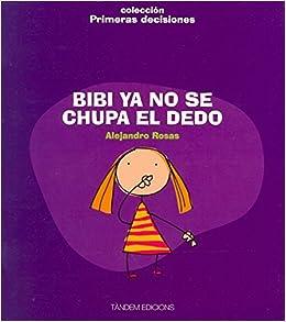 Bibi Ya No Se Chupa El Dedo: ROSAS: 9788481318449: Amazon ...
